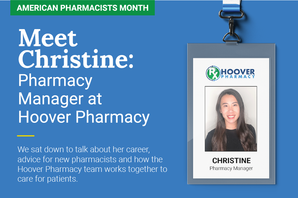 American Pharmacists Month blog image; Meet Christine: Pharmacy Manager at Hoover Pharmacy